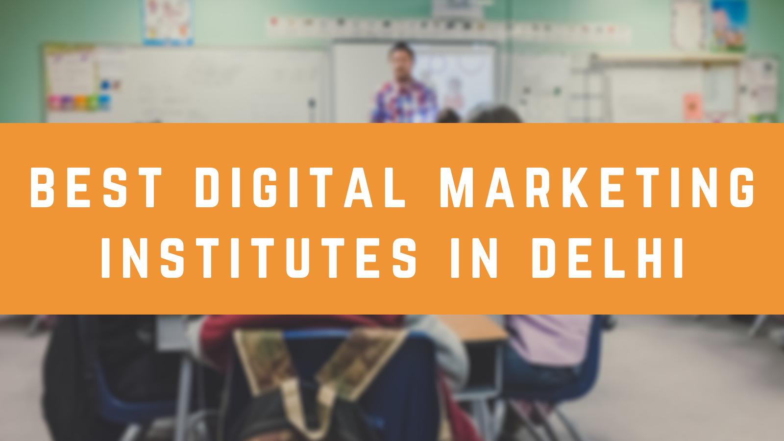 Digital Marketing Institutes in Delhi