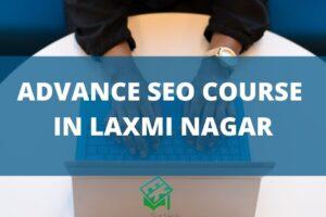 Add a Advance Seo Course Training In Laxmi Nagar
