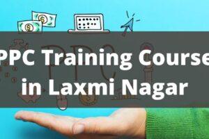 PPC Training Course in Laxmi Nagar,